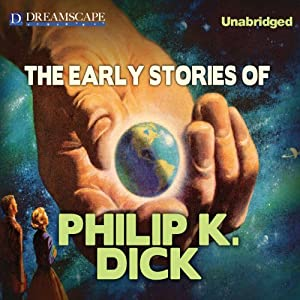 The Early Stories of Philip K. Dick Audiobook