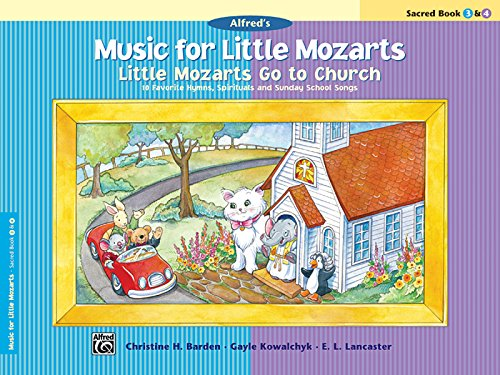 little-mozarts-go-to-church-sacred-book-3-4-10-favorite-hymns-spirituals-and-sunday-school-songs-mus