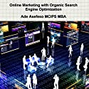 Online Marketing With Organic Search Engine Optimization (       UNABRIDGED) by Ade Asefeso MCIPS MBA Narrated by Mark La Roi
