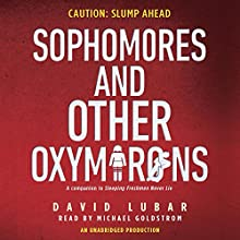Sophomores and Other Oxymorons (       UNABRIDGED) by David Lubar Narrated by Michael Goldstrom