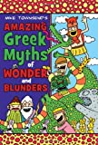 Amazing Greek Myths of Wonder and Blunders