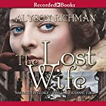 The Lost Wife: A Novel | Alyson Richman