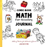 Comic Book Math ~ Fun-Schooling Journal: Adding, Writing and Subtracting Games (Ages 6 to 11)