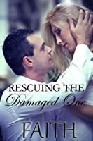 Rescuing The Damaged One [Kindle Edition]