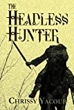img - for The Headless Hunter book / textbook / text book