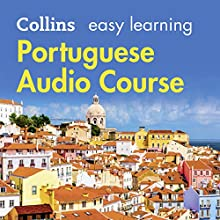 Portuguese Easy Learning Audio Course: Learn to speak Portuguese the easy way with Collins Audiobook by Margaret Clarke, Rosi McNab Narrated by  Collins