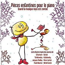 Quand la musique nous est contée: Pièces enfantines pour le piano Performance Auteur(s) : Isabelle Lecerf-Dutilloy Narrateur(s) :  Lania