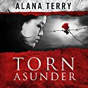 Torn Asunder Audiobook by Alana Terry Narrated by Pamela Lorence