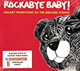 Rockabye Baby! Lullaby Renditions of the Rolling Stones Rockabye Baby!