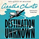 Destination Unknown Audiobook by Agatha Christie Narrated by Emilia Fox