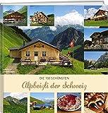 Die 100 schönsten Alpbeizli der Schweiz