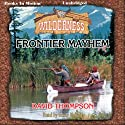 Frontier Mayhem: Wilderness Series, Book 25 Audiobook by David Thompson Narrated by Rusty Nelson