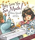 Baby Loves You So Much (0824955501) by Spinelli, Eileen