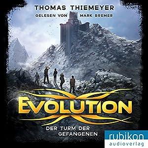 Der Turm der Gefangenen (Evolution 2) Hörbuch