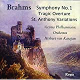 Brahms: Symphony No. 1/Tragic Overture/St. Anthony Variations