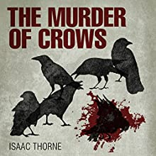 The Murder of Crows Audiobook by Isaac Thorne Narrated by Isaac Thorne