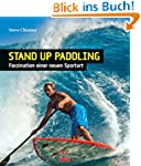 Stand Up Paddling: SUP - Faszination...