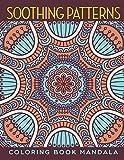Soothing Patterns: Coloring Book Mandala (Mandala Coloring and Art Book Series)