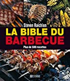 La bible du barbecue (French Edition) (2761926188) by Steven Raichlen