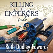 Killing the Emperors: A Jack Troutbeck - Robert Amiss Mystery, Book 12 | [Ruth Dudley Edwards]