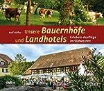 Unsere Bauernhöfe und Landhotels: Erl...