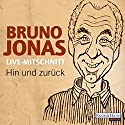 Hin und zurück Hörspiel von Bruno Jonas Gesprochen von: Bruno Jonas