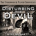 Disturbing the Devil: The Underwood and Flinch Chronicles Audiobook by Mike Bennett Narrated by Mike Bennett