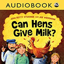 Can Hens Give Milk? Audiobook by Joan Betty Stuchner Narrated by David Skulski