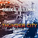 Thunder City Audiobook by Loren D. Estleman Narrated by Dan Butler