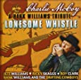 Lonesome Whistle: A Tribute To Hank Williams