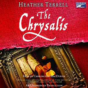 The Chrysalis: A Novel | [Heather Terrell]