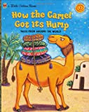 How the Camel Got Its Hump (Little Golden Book) (0307960196) by Fontes, Justine