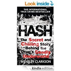 Hash: The Chilling Inside Story of the Secret Underworld Behind the World's Most Lucrative Drug