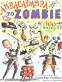 img - for Abracadabra to Zombie: More Than 300 Wacky Word Origins book / textbook / text book