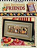 Mary Engelbreit: Just Between Friends  in Cross Stitch  (Leisure Arts #3405) (Mary Engelbreit (Leisure Arts))