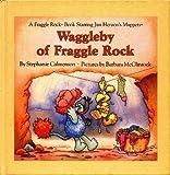 Waggleby of Fraggle Rock (A Fraggle Rock Book) (0030032598) by Stephanie Calmenson