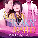 Already Freakn' Mated (       UNABRIDGED) by Eve Langlais Narrated by Tillie Hooper
