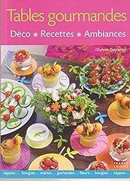 Tables gourmandes Déco, recettes, ambiances