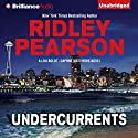 Undercurrents: A Lou Boldt - Daphne Matthews Novel, Book 1 (       UNABRIDGED) by Ridley Pearson Narrated by Jeff Cummings