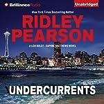 Undercurrents: A Lou Boldt - Daphne Matthews Novel, Book 1   Ridley Pearson