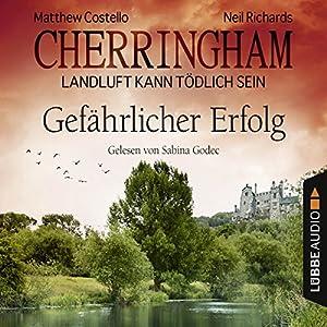 Gefährlicher Erfolg (Cherringham - Landluft kann tödlich sein 17) Hörbuch
