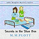 Secrets in the Shoebox: An Abby Douglas Mystery, Volume 1 Audiobook by M.M. Plott Narrated by Caroline Miller