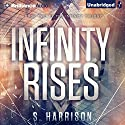 Infinity Rises: The Infinity Trilogy, Book 2 Audiobook by S. Harrison Narrated by Fiona Hardingham