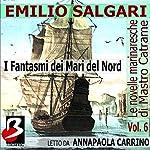 Le Novelle Marinaresche, Vol. 6: I Fantasmi dei Mari del Nord [The Seafaring Novels, Vol. 6: The Ghosts of the North Sea] | Emilio Salgari