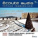 Écoute audio - Le secret des jardins à la française. 2/2016: Französisch lernen Audio - Französische Gärten Hörbuch von  div. Gesprochen von:  div.