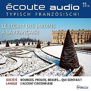 Écoute audio - Le secret des jardins à la française. 2/2016 Hörbuch