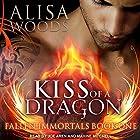 Kiss of a Dragon: Fallen Immortals Series, Book 1 Hörbuch von Alisa Woods Gesprochen von: Joe Arden, Maxine Mitchell