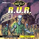 R.U.R. (Dramatisation) Radio/TV Program by Karel Capek Narrated by Simon Ward, Tessa Peake-Jones