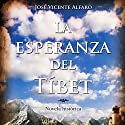 La esperanza del Tíbet [The Hope of Tibet] Audiobook by José Vicente Alfaro Narrated by Juan Magraner
