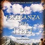 La esperanza del Tíbet [The Hope of Tibet] | José Vicente Alfaro